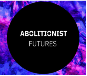 Black circle with white text that reads, 'Abolitionist Futures' in all caps, on a bold neon purple/blue/pink patterned background